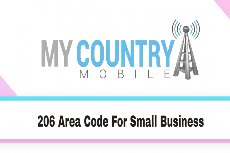 206 Area Code For Small Business - My country Mobile