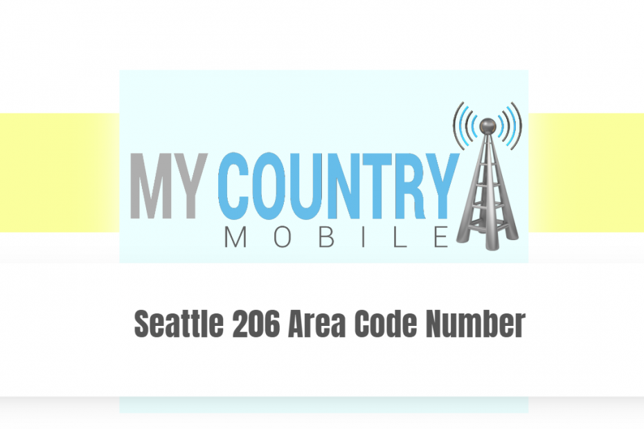 Seattle 206 Area Code Number - My country Mobile