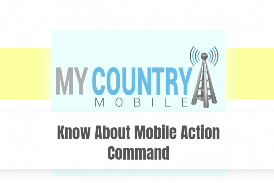 Know About Mobile Action Command - My country Mobile