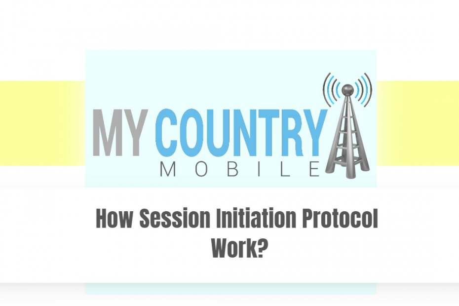How Session Initiation Protocol Work? - My country Mobile