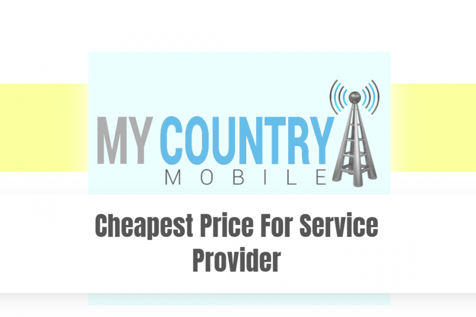 Cheapest Price For Service Provider - My country Mobile