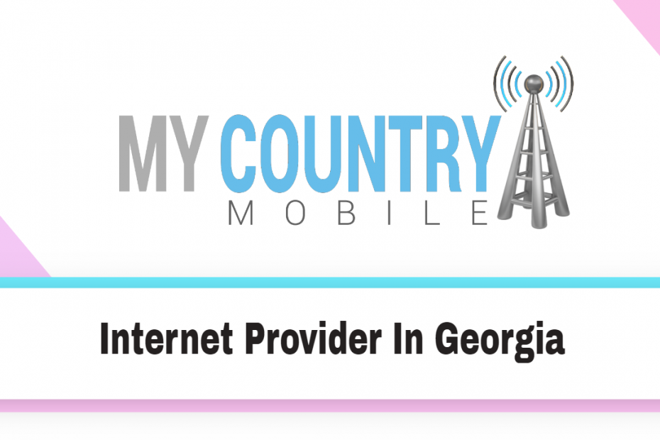 Internet Provider In Georgia - My country Mobile