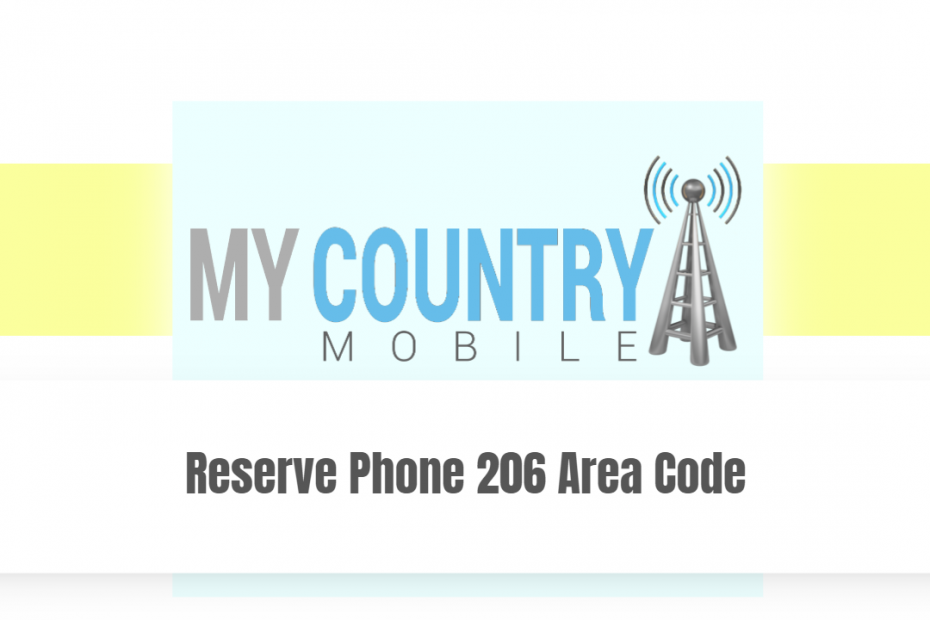 Reserve Phone 206 Area Code - My country Mobile