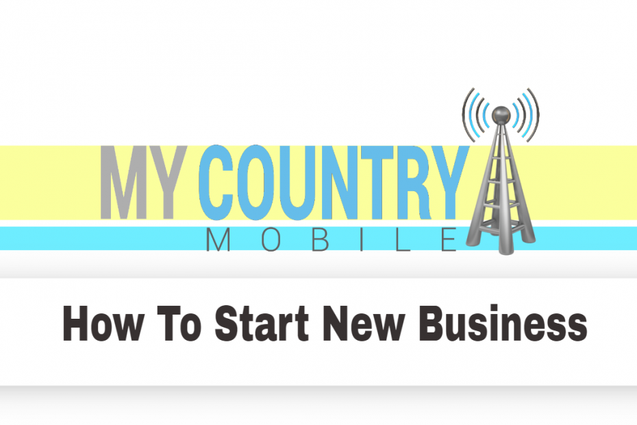 How To Start New Business - My country Mobile