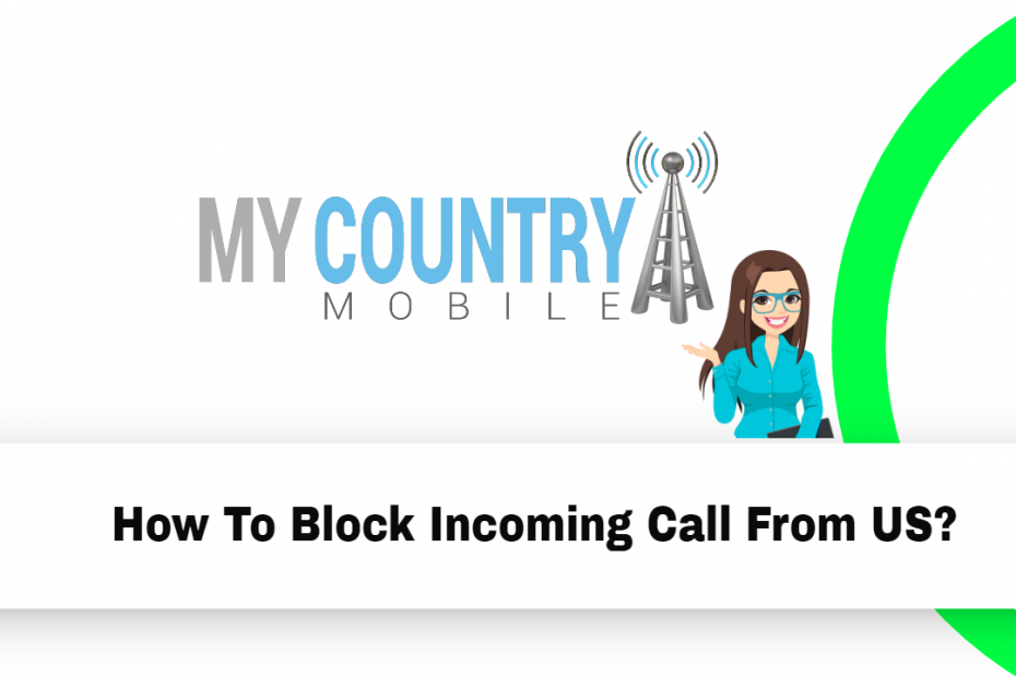How To Block Incoming Call From US - My country Mobile