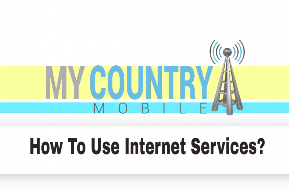 How To Use Internet Services? - My country Mobile