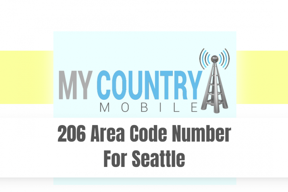 206 Area Code Number For Seattle - My country Mobile