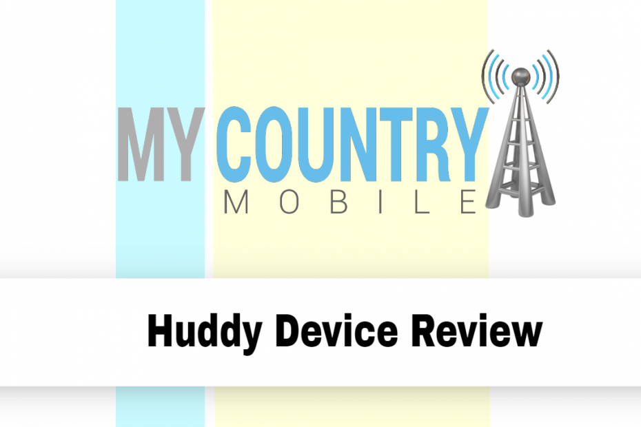 Huddy Device Review - My country Mobile