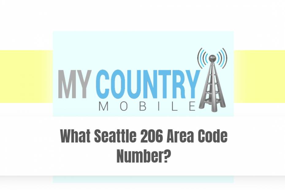What Seattle 206 Area Code Number? - My country Mobile