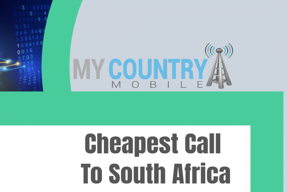 Cheapest Call To South Africa - My country Mobile